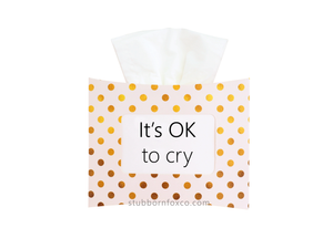 Gold Dots gift tissue box - It's okay to cry.
