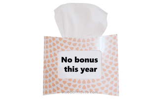 Peach drops gift tissue box - No Bonus This Year. Perfect for your work colleague as a cheeky gift or Kris Kringle.