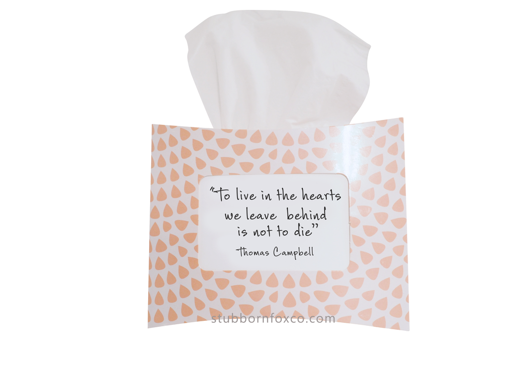 Peach Drops gift tissue box - 'To live in the hearts we leave behind is not to die' Thomas Campbell. Great choice for funerals