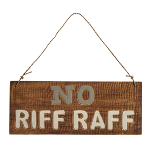 No Riff Raff Wooden Sign