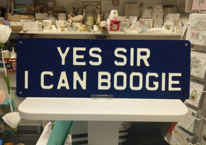 Yes Sir I Can Boogie Sign