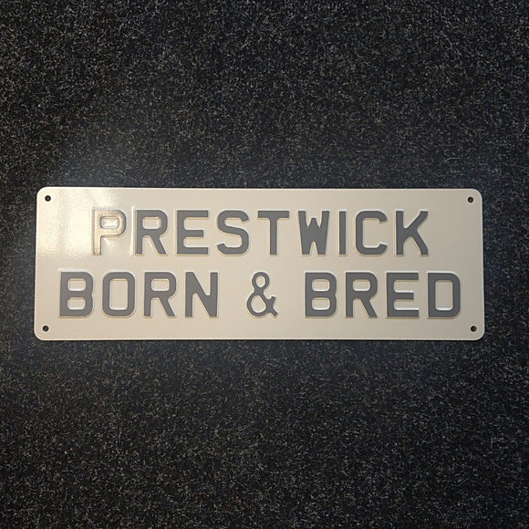 Prestwick Born & Bred Sign