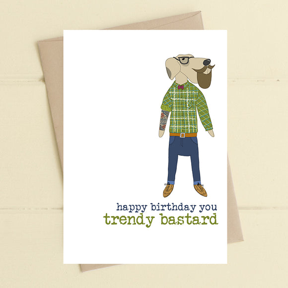 Trendy Bastard Card