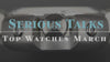 Serious Talks: Top Watches of March