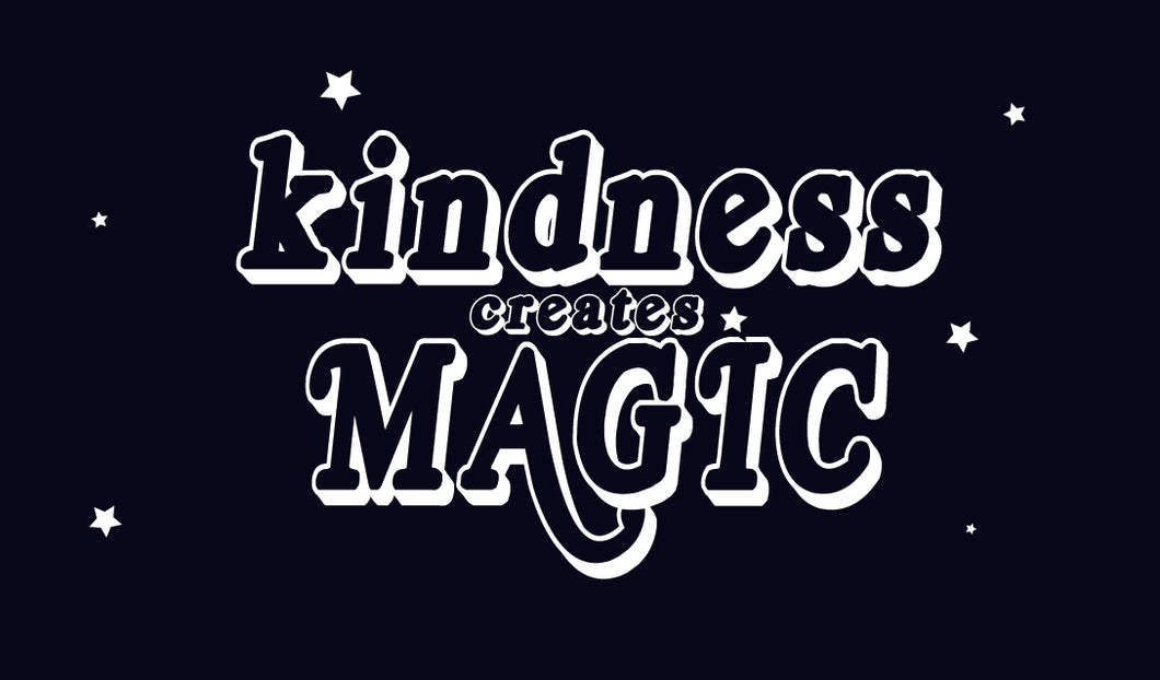 KINDNESS CREATES MAGIC KIND CARD