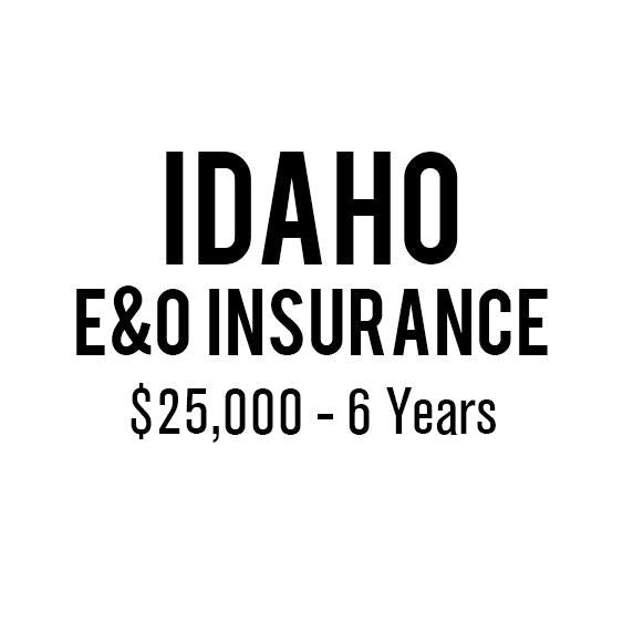 Idaho E&O Insurance ($25,000, 6 years)