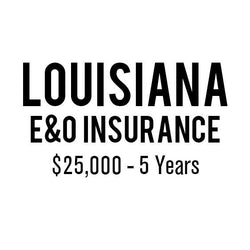 Louisiana E&O Insurance ($25,000, 5 years)