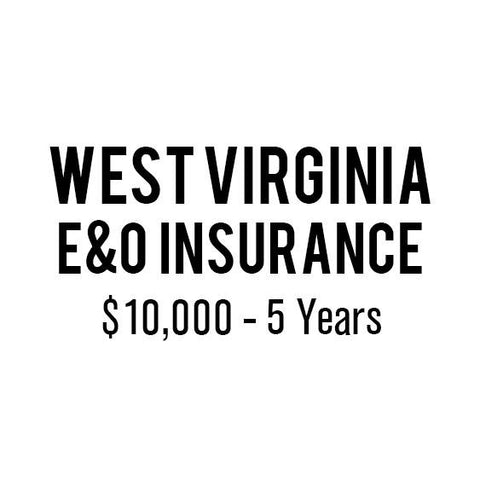 West Virginia E&O Insurance ($10,000, 5 years)