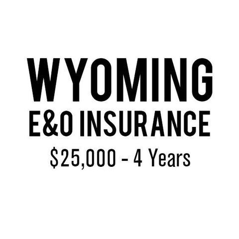 Wyoming E&O Insurance ($25,000, 4 years)