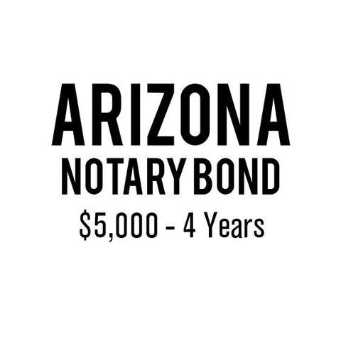 Arizona Notary Bond ($5,000, 4 years)