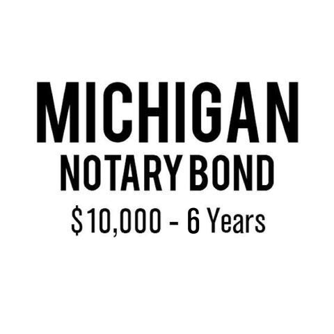 Michigan Notary Bond ($10,000, 6 years)