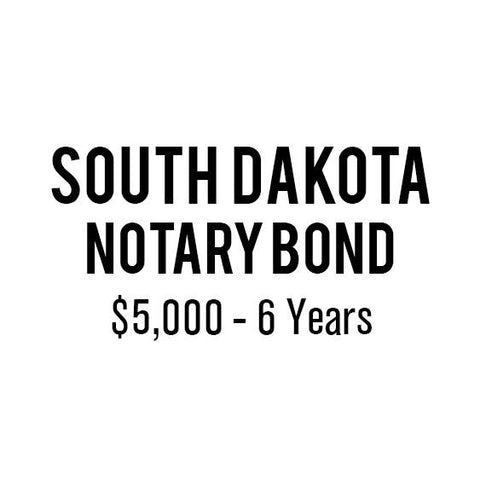 South Dakota Notary Bond ($5,000, 6 years)