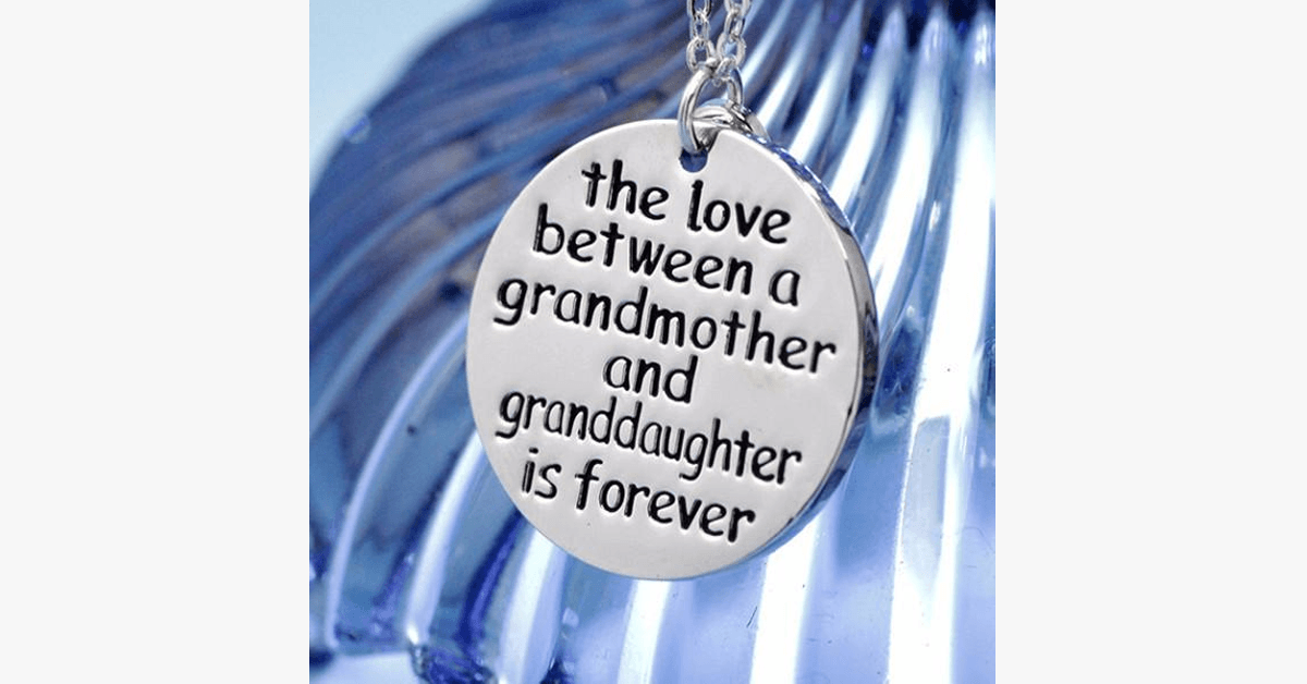 The Love Between a Grandmother and Granddaughter is Forever Necklace