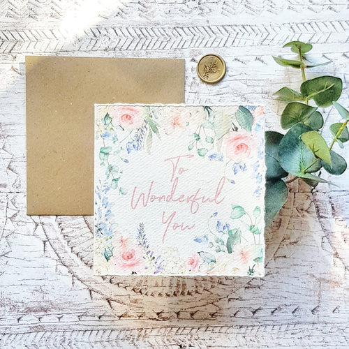 'To Wonderful You' Handmade Paper Greetings Card