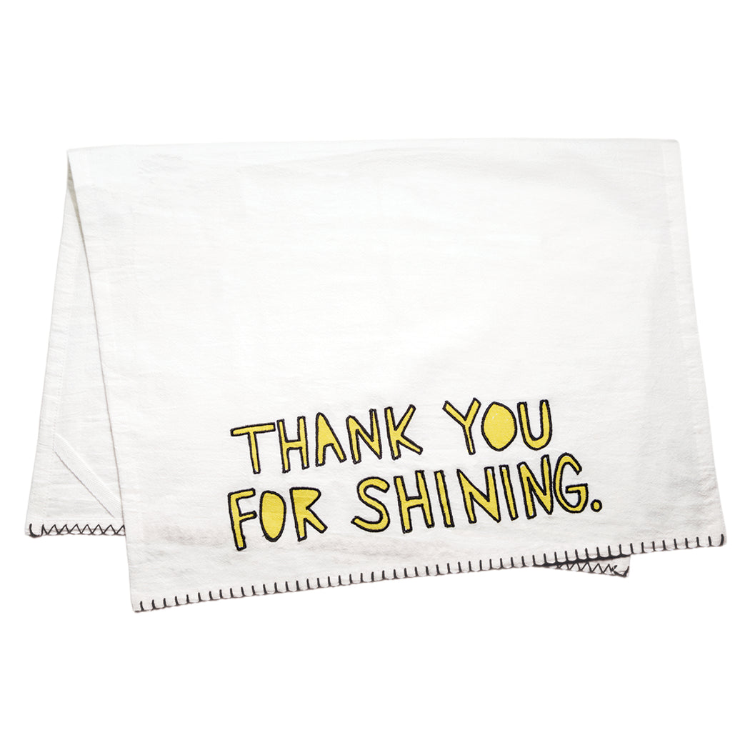 """Thank You for Shining"" Dish Towel - Fishs Eddy"