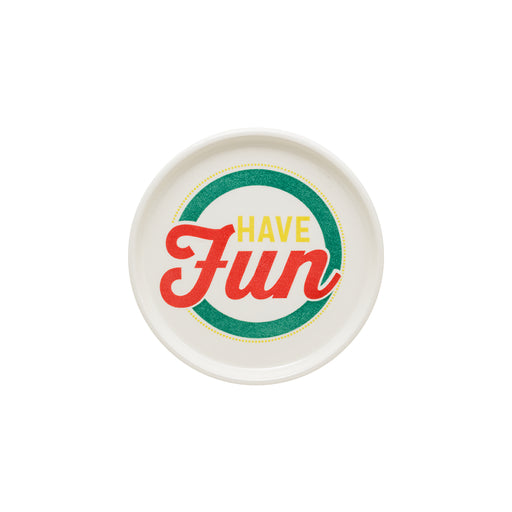 """Have Fun"" Mini Dish"
