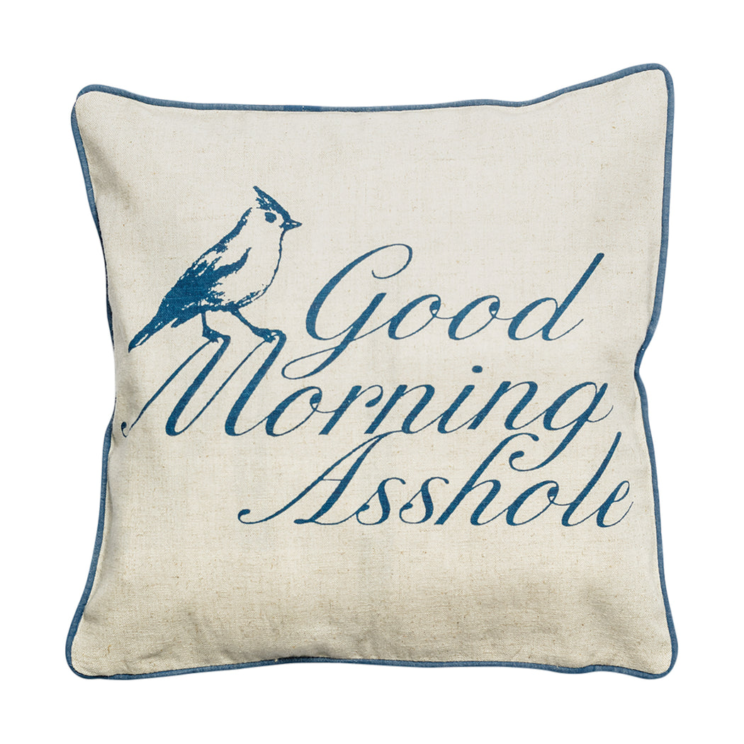 """Good Morning Asshole"" Pillow - Fishs Eddy"