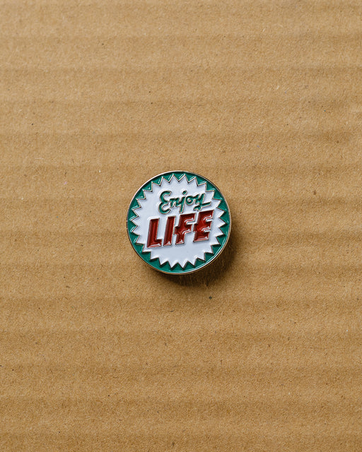 """Enjoy Life"" Pin"
