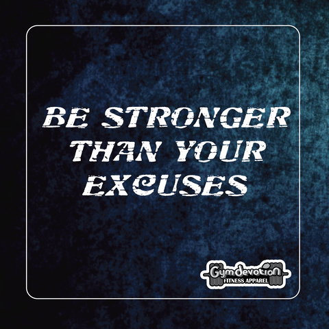 Gym Devotion motivation quote-Be stronger than your excuses