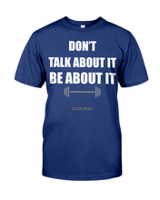 Don't Talk About It, Be About It Fitness Tee Shirt by Empirical Fitness/ Lawrence Brown - Gym Devotion