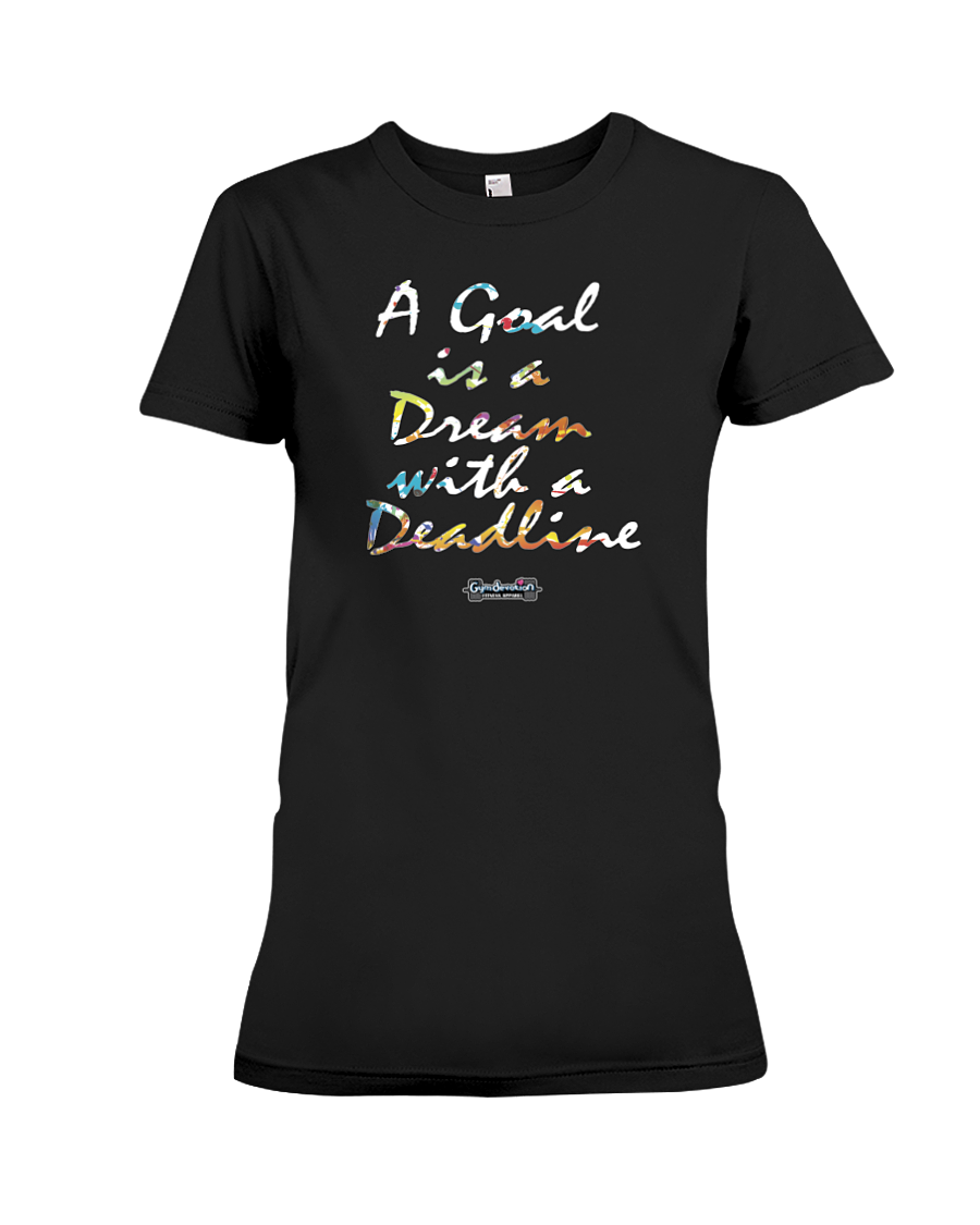 A goal is a dream with a deadline fitness tee shirt - Gym Devotion