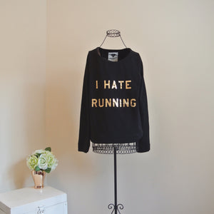 Love Express I Hate Running Sweatshirt