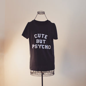 Cute but Psycho Tee