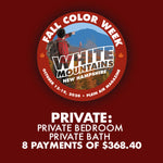 2020 Fall Color Week - Private: Private Bedroom with Private Bath *** 8 PAYMENT PLAN ***