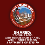 2020 Fall Color Week - Shared: 2 Double Beds with Private Bath Shared with 1 Other Person *** 3 PAYMENT PLAN ***