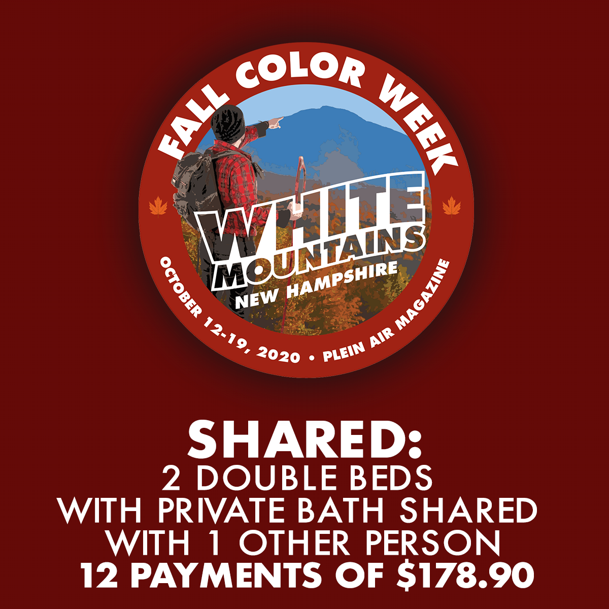 2020 Fall Color Week - Shared: 2 Double Beds with Private Bath Shared with 1 Other Person *** 12 PAYMENT PLAN ***