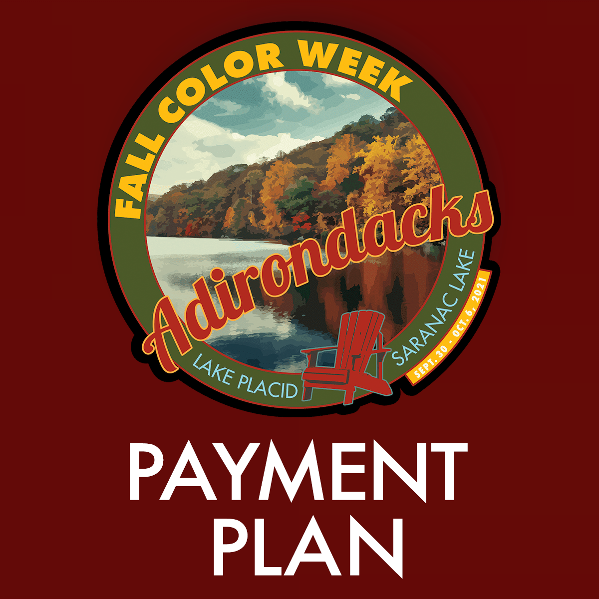 2021 Fall Color Week *** 4 PAYMENT PLAN ***