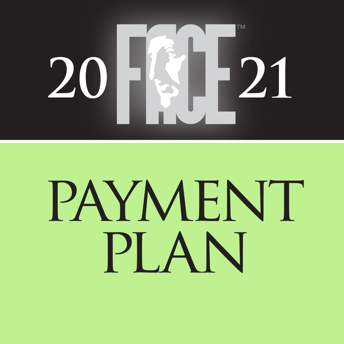 2021 FACE - Registration – **14 Payment Plan**