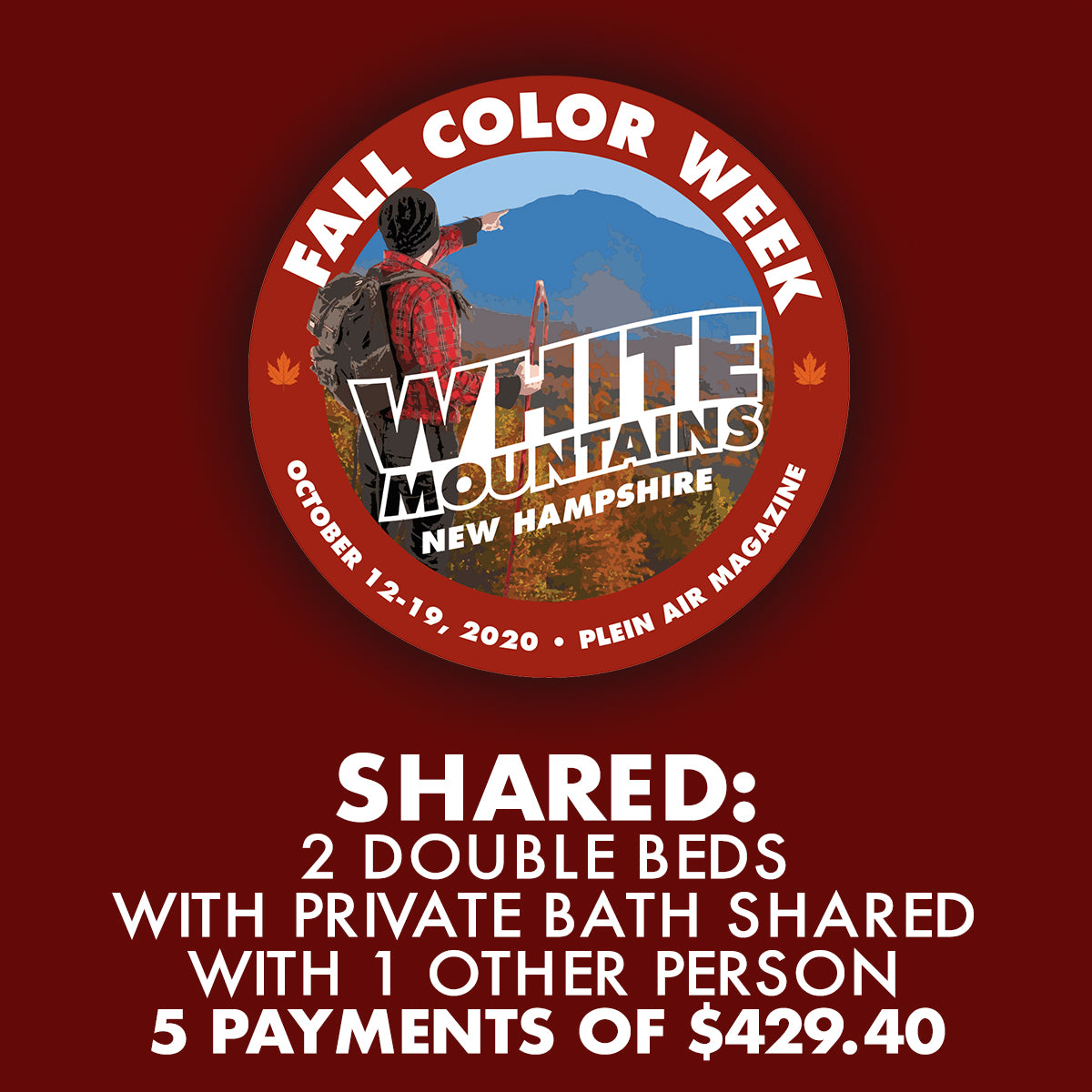 2020 Fall Color Week - Shared: 2 Double Beds with Private Bath Shared with 1 Other Person *** 5 PAYMENT PLAN ***