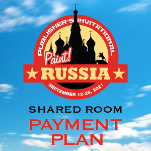 2021 Publisher's Invitational: Paint Russia ** 8 Payment Plan ** - Shared Room
