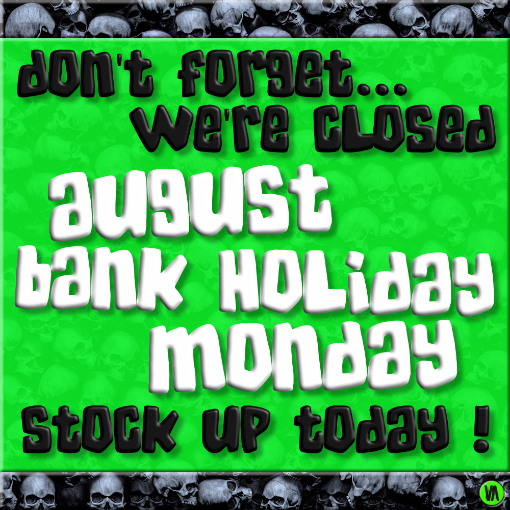 AUGUST BANK HOLIDAY MONDAY