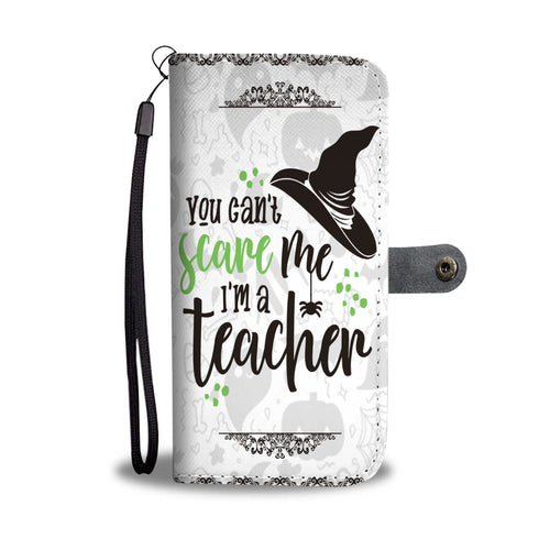 Halloween You Can't Scare Me I'm A Teacher Wallet Case - - Ineffable Shop