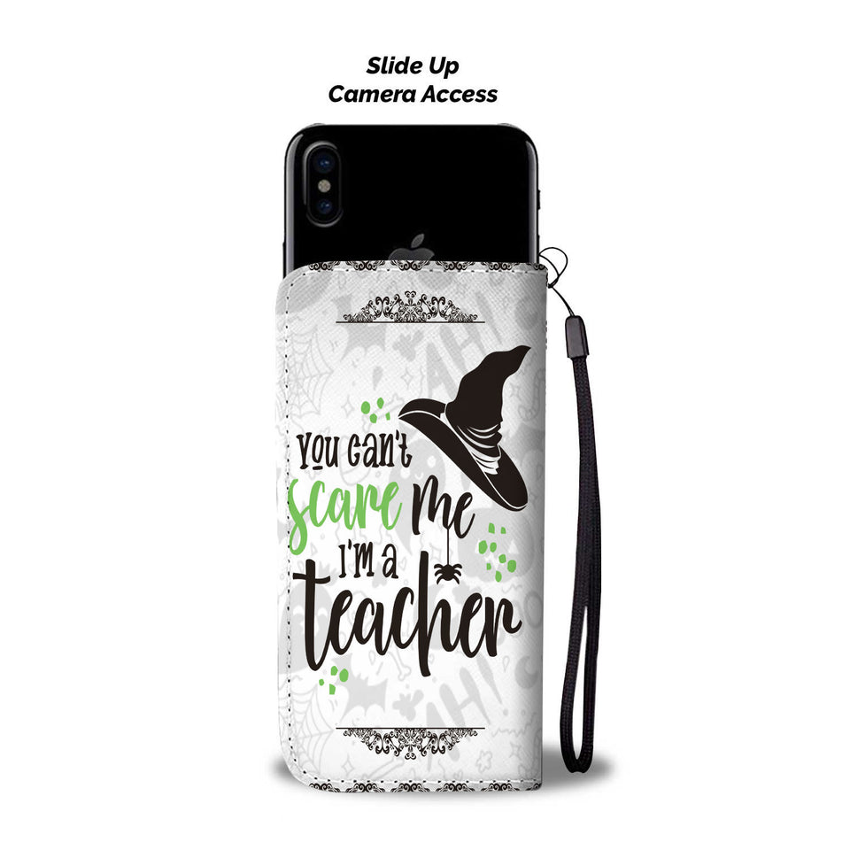 Halloween You Can't Scare Me I'm A Teacher Wallet Case - Ineffable Shop
