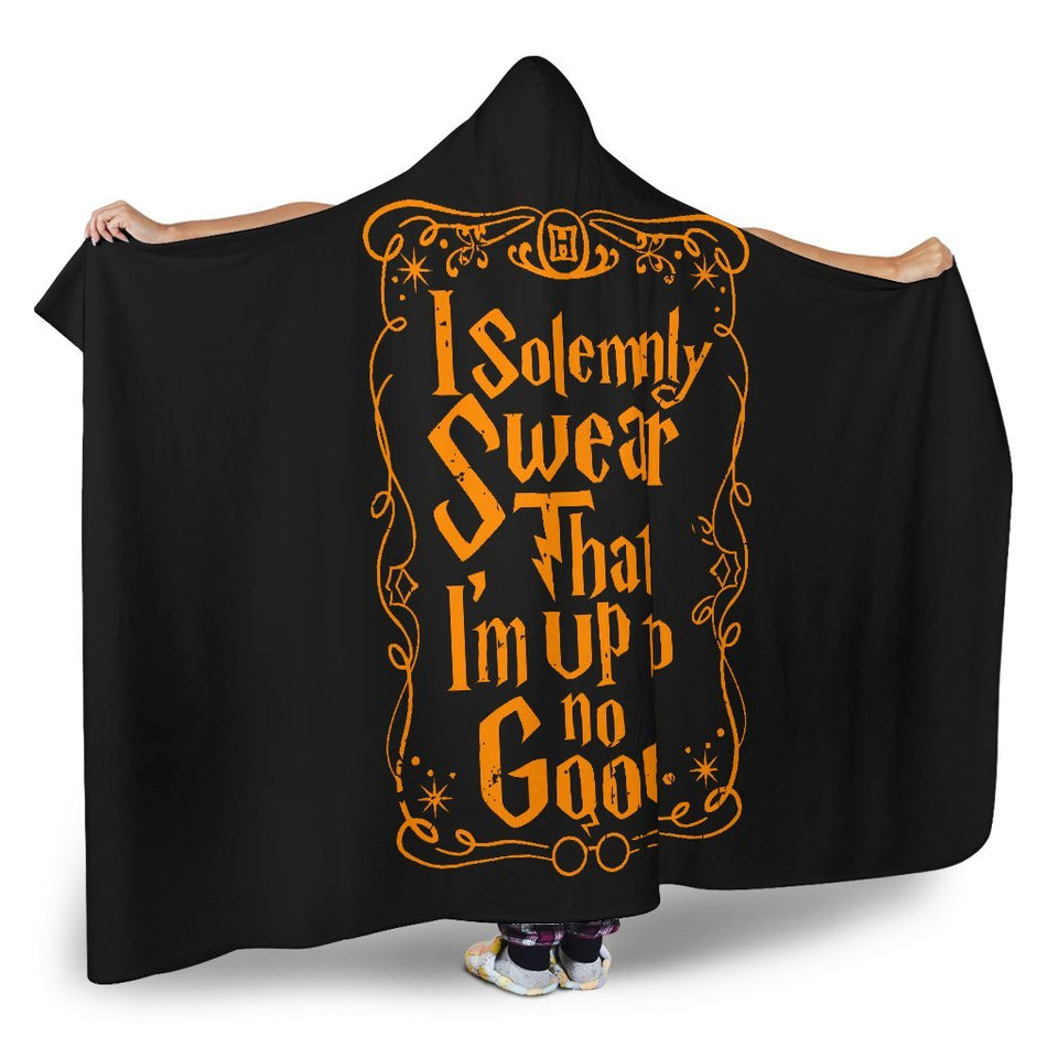 I Solemnly Swear That I Am Up To No Good Hooded Blanket - - Ineffable Shop