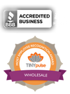 BBB Accredited Business A+ Rating, Tiny Pulse Most Employee Recognition Award - Wholesale