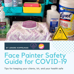 Face Painter Safety Guide- COVID-19