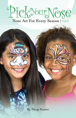 Pick Your Nose Book Series Vol 2: Nose Art for Every Season by Margi Kanter