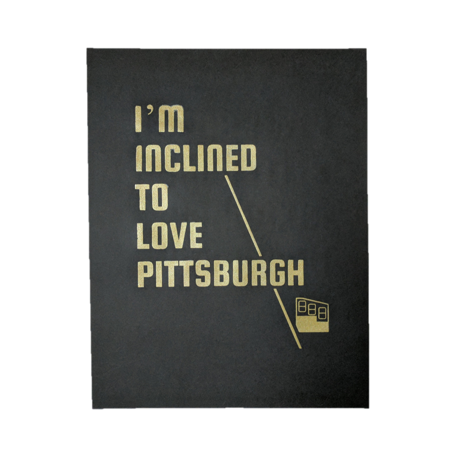 I'm Incline to Love Pittsburgh Print