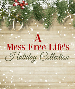 A Mess Free Life's Holiday Collection