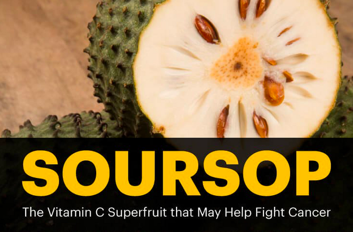 Soursop: The Vitamin Packed Superfruit that May Help Fight Cancer