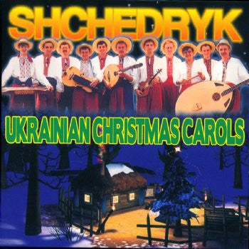 Ukrainian Christmas Carols - Shchedryk