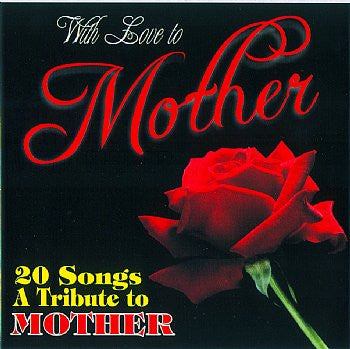 20 Song Tribute to Mother - With Love To Mother - Featuring Orville Stefanson<BR>sscd 4125