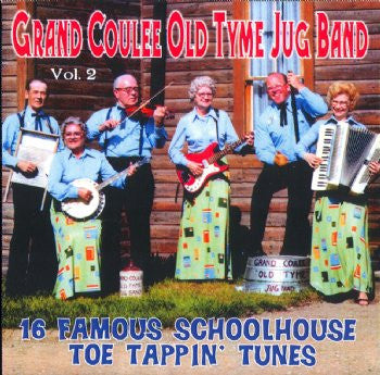 Grand Coulee Old Tyme Jug Band - 16 Famous Schoolhouse Toe Tappin Tunes - Vol 2<br>SSCD 533