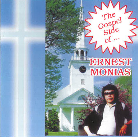 The Gospel Side Of Ernest - Volume 1 - Ernest Monias<br>CRCD 6008