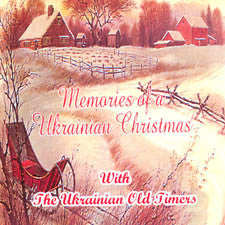 Memories Of A Ukrainian Christmas - The Ukrainian Oldtimers<BR>BRCD 2024