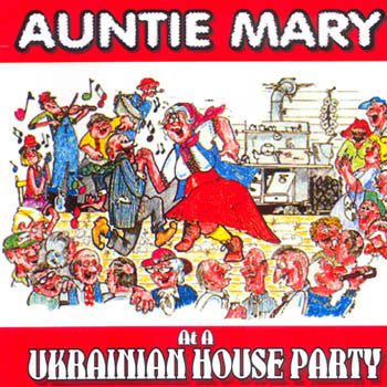 A Ukrainian House Party - Auntie Mary<br>BRCD 2048